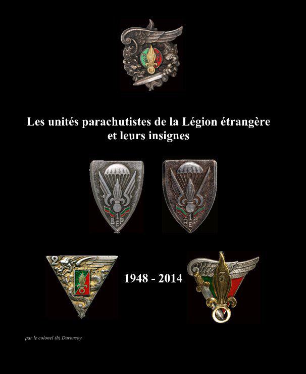 Les Unités Parachutistes de la Légion Etrangère et Leurs Insi