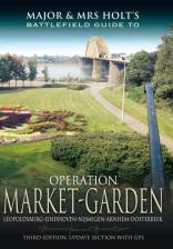 Major & Mrs Holt's Battlefield Guide to Operation Market-Garden. (Third Edition) Published 2013