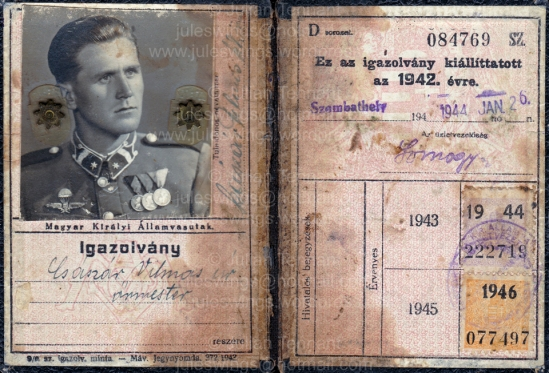 Sergeant Császár Vilmos' Railway booklet dated 26 Jan 1944. When the photograph for the pass was taken it appears that Sgt Császár Vilmos had only been awarded the Upper Hungary campaign medal (Felvidéki Emlékérem), the Medal for the Liberation of Siebenbürgen (Transylvania) (Erdélyi Emlékérem) and the Medal for the Recapture of South Hungary (Délvidéki Emlékérem). Collection: Julian Tennant