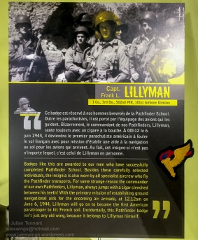 An example of the exhibit captions, written in the voice of Lt. Col. Wolverton. This one featuring the Pathfinder brevet of Captain Frank L. Lillyman of I Co., 3rd Bn, 502nd PIR. Lillyman was the first American paratrooper to hit French soil. Photo: Julian Tennant