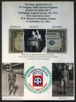 Ralph Busson, Bill Farmer and Don Furlong, three squad leaders with H Company 508 PIR divided this dollar bill in Nottingham England on 5 June 1944. The pieced it back together at the unit reunion in 1983. Unfortunately, Bill Farmer was killed during the fighting in Normandy. Photo: Julian Tennant